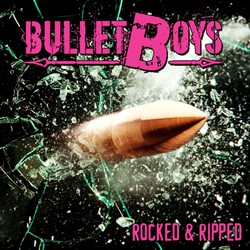 BulletBoys Return With 'Rocked & Ripped' Covers Album