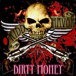 Kidd Havok Streaming Song From New Album 'Dirty Money' On Sleaze Roxx