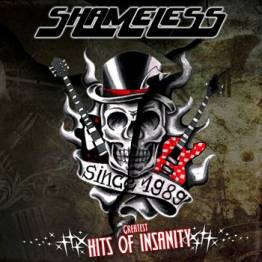 Shameless Release 'Greatest Hits Of Insanity'