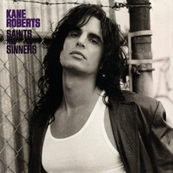 Kane Roberts Reissues 'Saints And Sinners' With Bonus Tracks