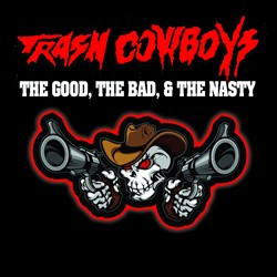 Trash Cowboys Compile Demos For 'The Good, The Bad, And The Nasty' Album