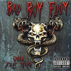Bad Boy Eddy Release 'Over The Top'