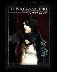 Nikki Sixx's 'This Is Gonna Hurt' Coming To Paperback