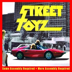 Street Toyz Revisit 'Some Assembly Required'