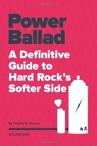 'Power Ballad: A Definitive Guide To Hard Rock's Softer Side' Book Now Available