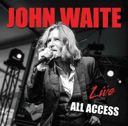 John Waite's New Album 'Live: All Access' Out Now