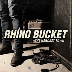 >Rhino Bucket Release 'The Hardest Town' On Vinyl, Working On New CD