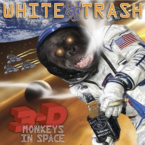 White Trash Returns With 3-D Monkeys In Space