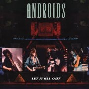 Androids - Let It All Out