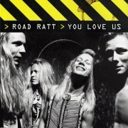 Road Ratt - You Love Us