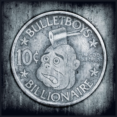 BulletBoys Unveil Artwork And Track Listing For 10c Billionaire