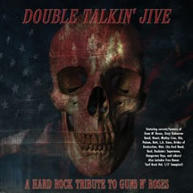 Double Talkin' Jive, A Hard Rock Tribute To Guns N' Roses