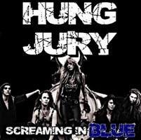 Hung Jury's Debut CD ''Screaming In Blue' Now Available