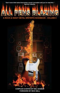 All Pens Blazing Vol.II Chronicles Four Decades Of Rock Journalism