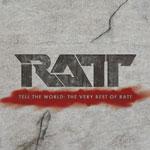 Ratt Tell The World