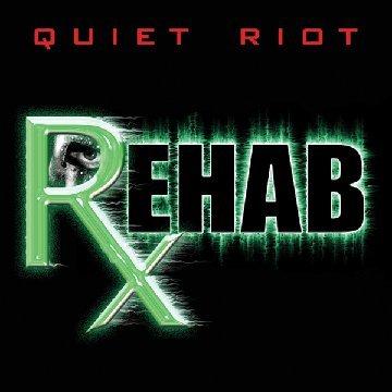 Quiet Riot - Rehab
