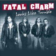 Fatal Charm - Looks Like Trouble