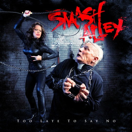 Smash Alley - Too Late To Say No