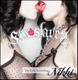 Sex Slaves Get Ready To Release 'Nikki: The Early Recordings'