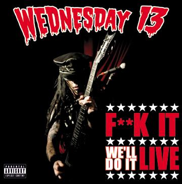Wednesday 13 DVD 'F**k It, We'll Do It Live' Coming Next Week