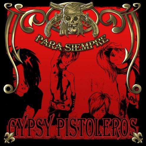 Gypsy Pistoleros - Para Siempre