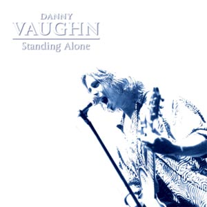 Danny Vaughns Standing Alone EP Gets Re-Issued