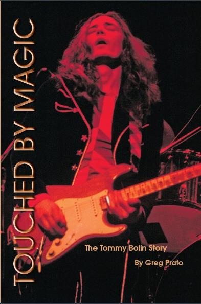 Touched by Magic The Tommy Bolin Story