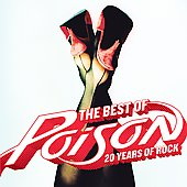 Poison - The Best Of Poison: 20 Years Of Rock