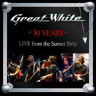 Great White - 30 Years: Live From The Sunset Strip