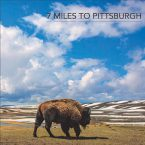 7 Miles to Pittsburgh: '7 Miles to Pittsburgh'