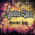 Agatha Shot: 'Disorder King'