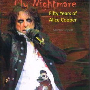 New book 'Welcome to my Nightmare: 50 Years of Alice Cooper' by Martin Popoff now available