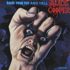 Alice Cooper: 'Raise Your Fist And Yell'