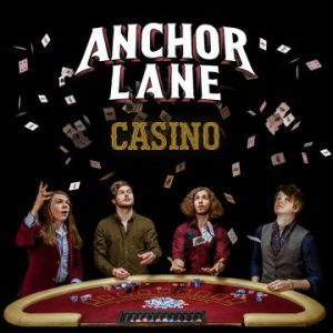 Anchor Lane – 'Casino' (January 31, 2020)