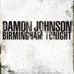 Damon Johnson: 'Birmingham Tonight'