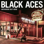 Black Aces: 'Anywhere But Here'