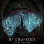 Black Oak County: 'Theatre Of The Mind'