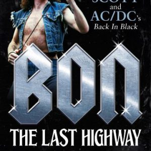 New book on AC/DC and Bon Scott titled 'Bon: The Last Highway' to be released on Nov. 7th