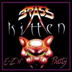 Brass Kitten: 'E-Z 'N' Pretty'