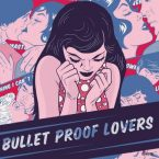 Bullet Proof Lovers: 'Bullet Proof Lovers'