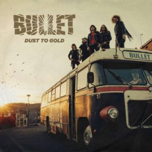 Bullet – 'Dust To Gold' (April 20, 2018)