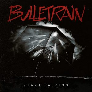 Bulletrain Start Talking album cover