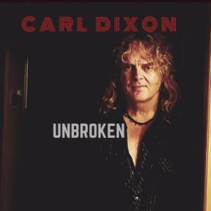 Carl Dixon – 'Unbroken' (November 29, 2019)