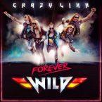 Crazy Lixx: 'Forever Wild'