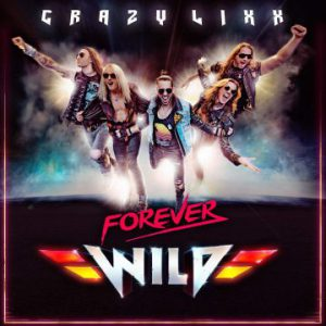 """Crazy Lixx release new single """"Wicked""""from upcoming new album 'Forever Wild'"""