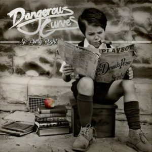 Dangerous Curves – 'So Dirty Right' (April 6, 2018)