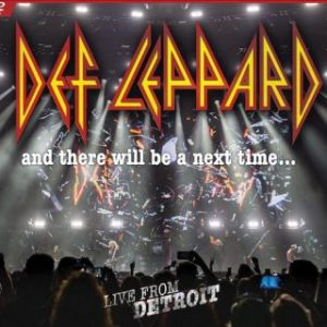 Def Leppard – 'And There Will Be A Next Time… Live In Detroit' (February 10, 2017)