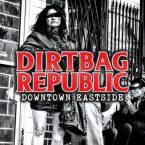 Dirtbag Republic: 'Downtown Eastside'