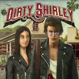 Dirty Shirley – 'Dirty Shirley' (January 24, 2020)