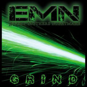 EMN (Every Mother's Nightmare) – 'Grind' (October 6, 2017)